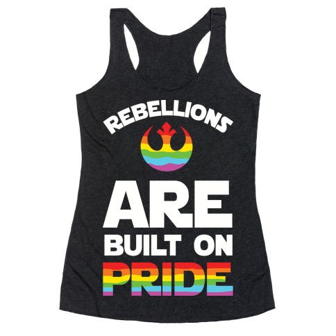 Rebellions Are Built On Pride Racerback Tank Top