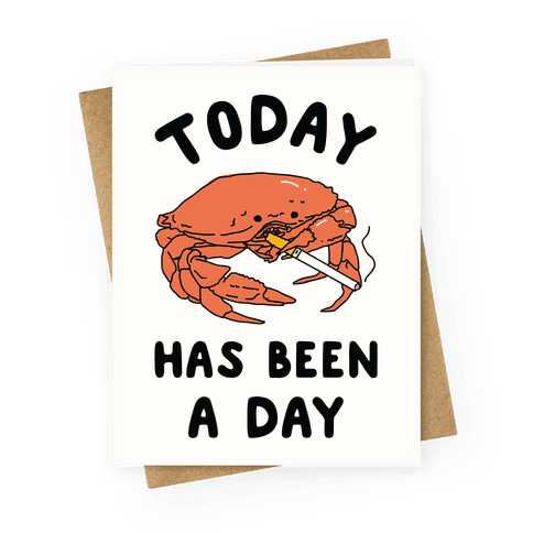 Today Has Been a Day Smoking Crab Greeting Card
