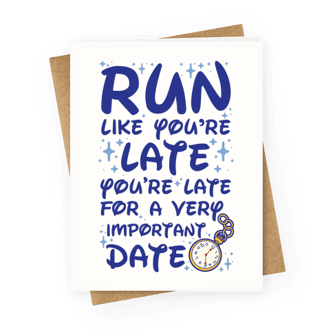 Run like You're Late for a Very Important Date Greeting Card