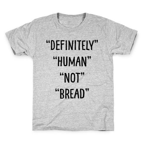 Definitely Human Not Bread Kids T-Shirt