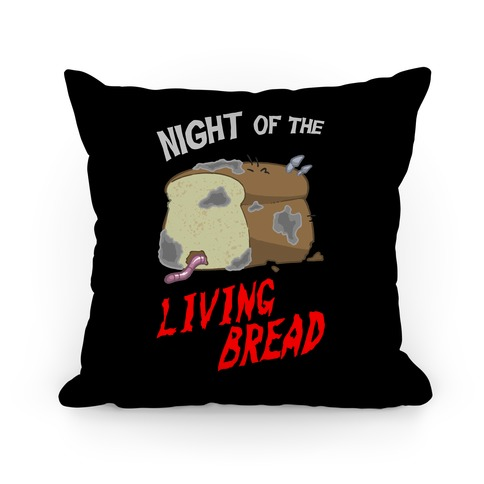 Night Of The Living Bread Pillow