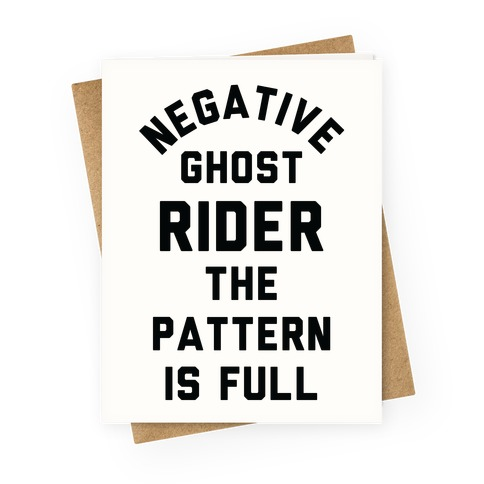 Negative Ghost Rider The Pattern is Full Greeting Card
