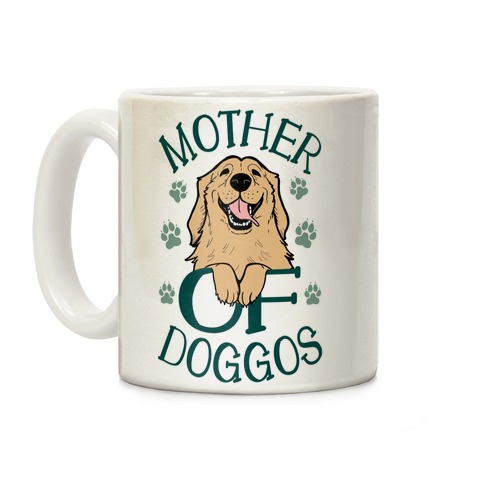 Mother Of Doggos Coffee Mug