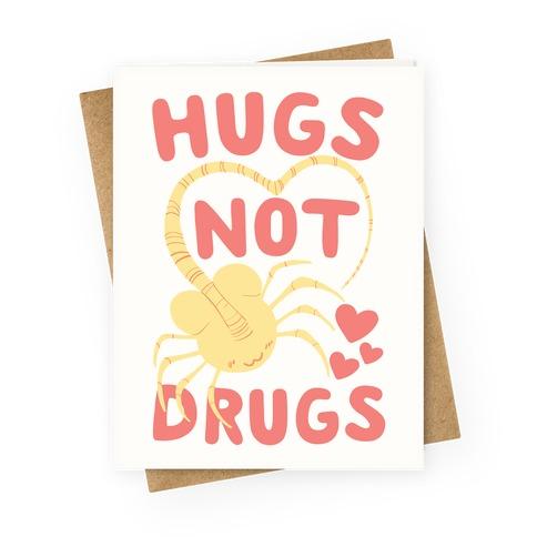 Hugs Not Drugs Greeting Card