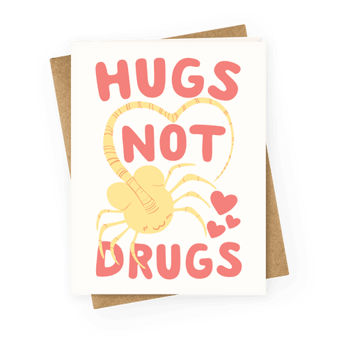 Hugs Not Drugs Greeting Card