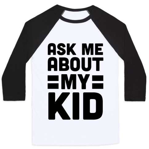 Ask Me About My Kid Baseball Tee