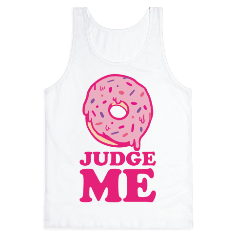 Donut Judge Me Tank Top