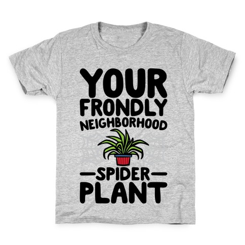 Your Frondly Neighborhood Spider Plant Parody Kids T-Shirt