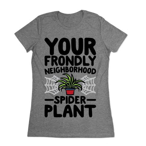 Your Frondly Neighborhood Spider Plant Parody Womens T-Shirt