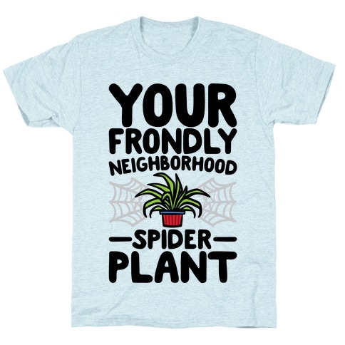 Your Frondly Neighborhood Spider Plant Parody T-Shirt