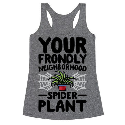 Your Frondly Neighborhood Spider Plant Parody Racerback Tank Top