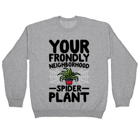 Your Frondly Neighborhood Spider Plant Parody Pullover