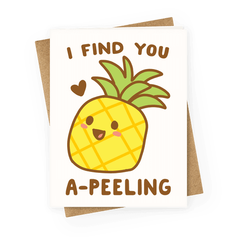 I Find You A-peeling Greeting Card