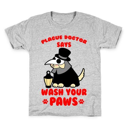 Plague Dogtor Says Wash Your Paws Kids T-Shirt