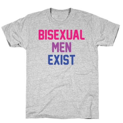 Bisexual Men Exist T-Shirt