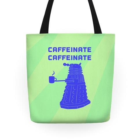 Caffeinate Caffeinate Tote