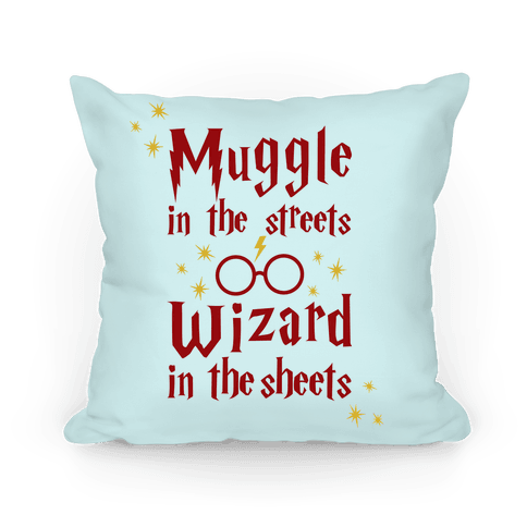 Muggle In Streets Wizard In The Sheets Pillow