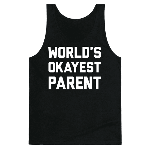 World's Okayest Parent Tank Top