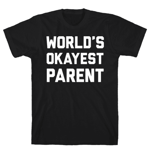 World's Okayest Parent Mens T-Shirt