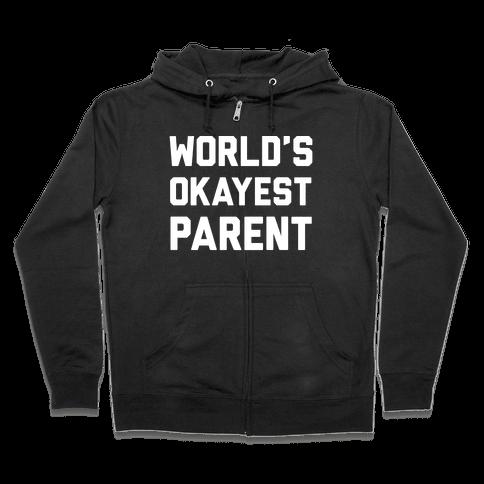 World's Okayest Parent Zip Hoodie