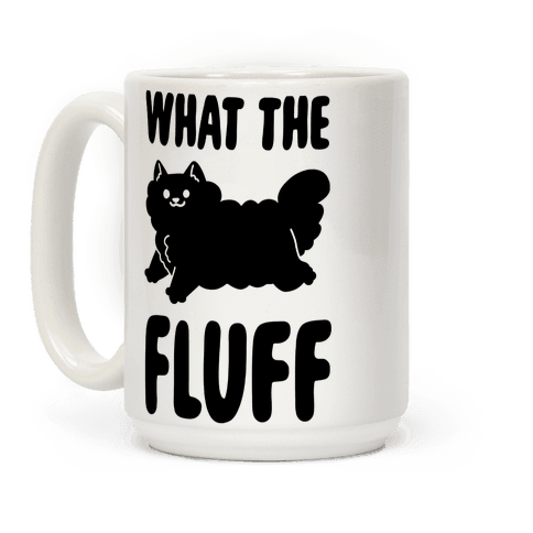 What the Fluff Coffee Mug
