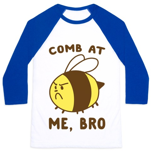 Comb at Me, Bro Baseball Tee