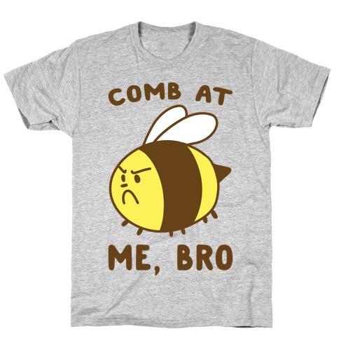 Comb at Me, Bro T-Shirt