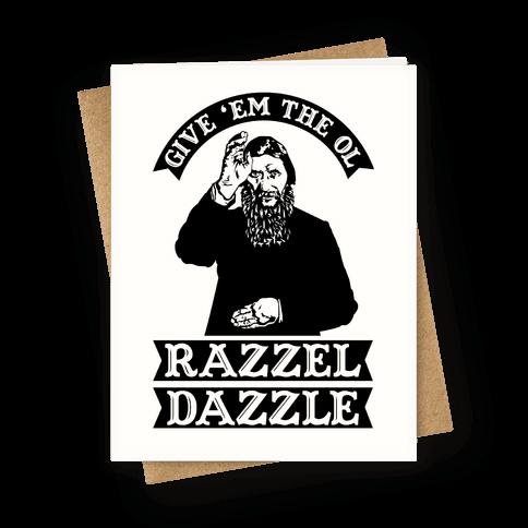 Give 'Em the Ol Razzle Dazzle Rasputin Greeting Card