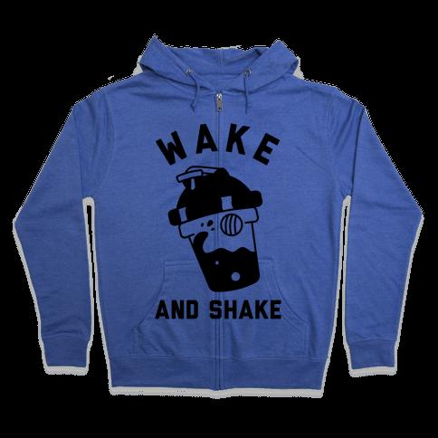 Wake And Shake Zip Hoodie