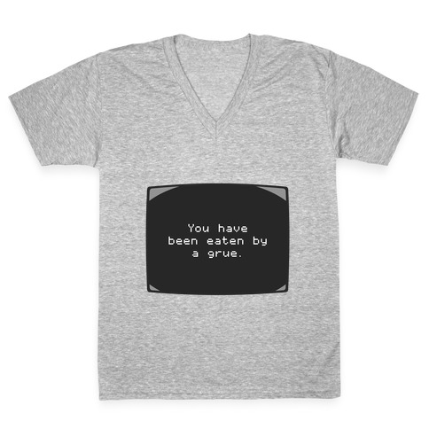 You Have Been Eaten By A Grue V-Neck Tee Shirt