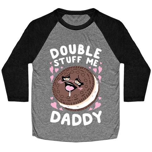 Double Stuff Me Daddy Baseball Tee