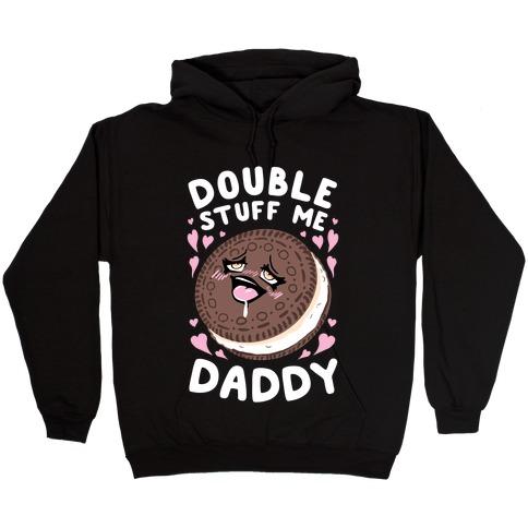Double Stuff Me Daddy Hooded Sweatshirt