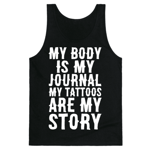 My Body Is My Journal My Tattoos Are My Story White Print Tank Top