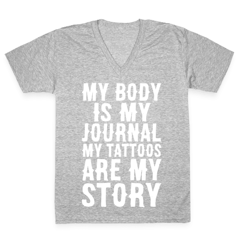 My Body Is My Journal My Tattoos Are My Story White Print V-Neck Tee Shirt