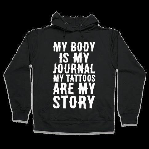 My Body Is My Journal My Tattoos Are My Story White Print Hooded Sweatshirt
