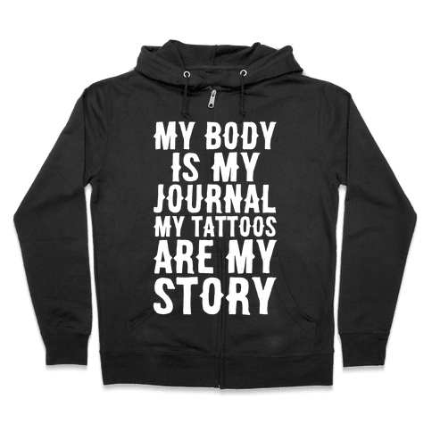 My Body Is My Journal My Tattoos Are My Story White Print Zip Hoodie