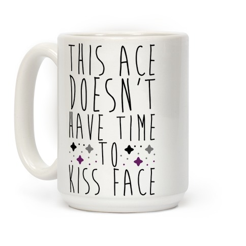 This Ace Doesn't Have Time to Kiss Face Coffee Mug