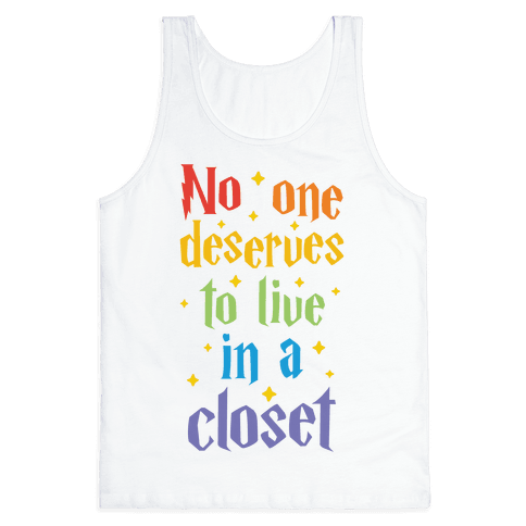 No One Deserves To Live In A Closet Tank Top