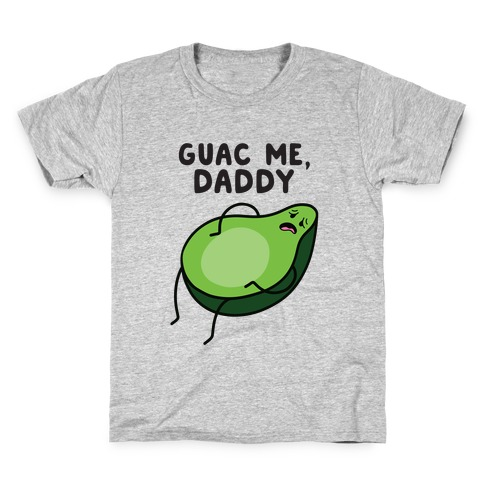 Guac Me, Daddy Kids T-Shirt
