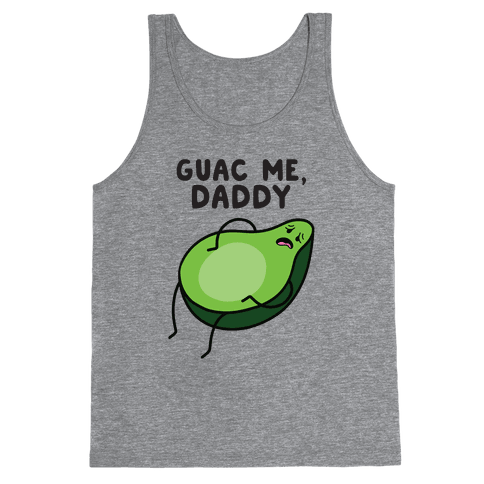 Guac Me, Daddy Tank Top