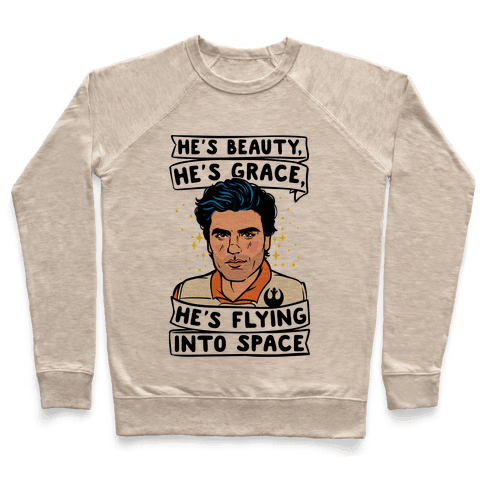 He's Beauty He's Grace He's Flying Into Outer Space Parody Pullover