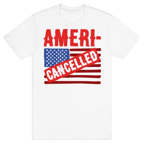 Americancelled T-Shirt