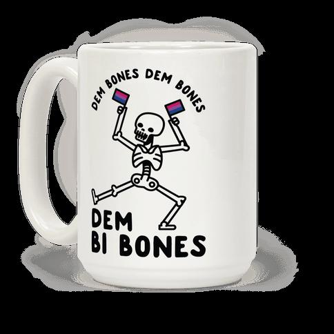 Dem Bones Dem Bones Dem Bi Bones Coffee Mug