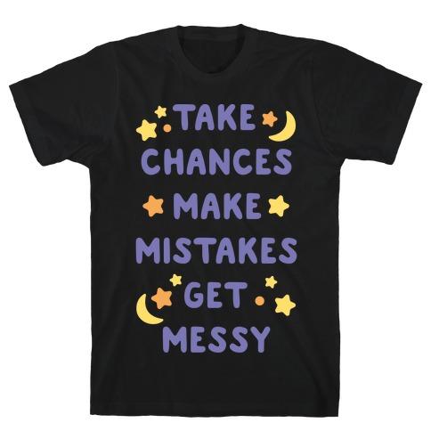Take Chances Make Mistakes Get Messy White Print T-Shirt