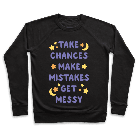 Take Chances Make Mistakes Get Messy White Print Pullover