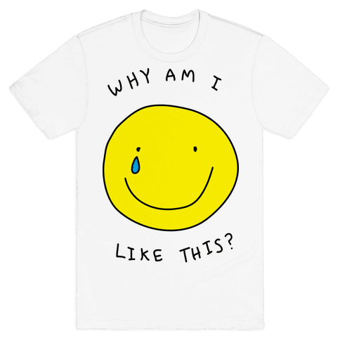 Why Am I Like This Mens T-Shirt