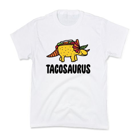 Tacosaurus Kids T-Shirt