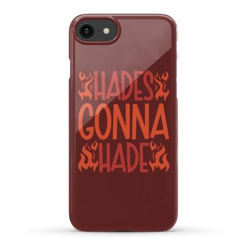 Hades Gonna Hade Phone Case