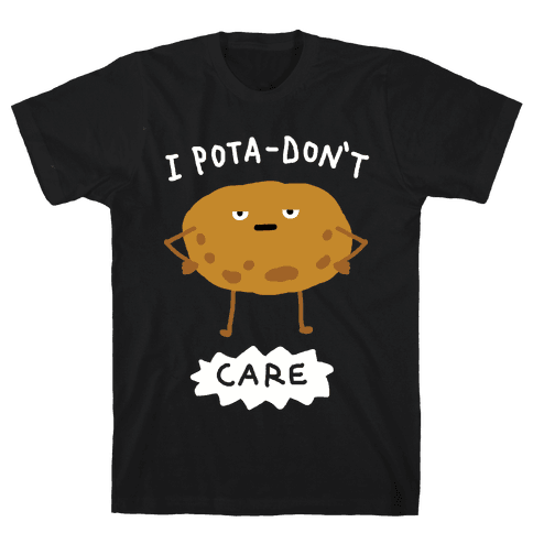 I Pota-Don't Care Potato Mens T-Shirt