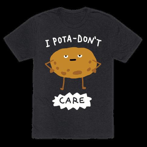 I Pota-Don't Care Potato Mens T-Shirt